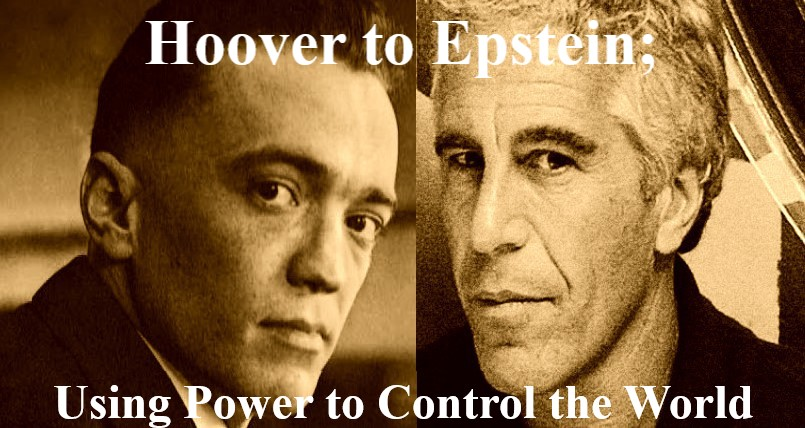 From Hoover to Epstein: Using Blackmail to Control the World