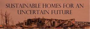 Sustainable Homes for an Uncertain Future