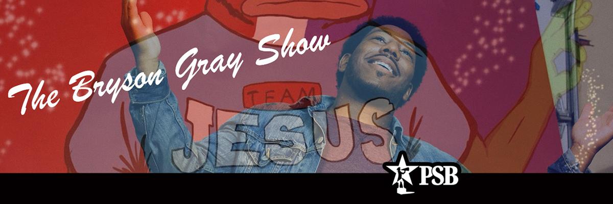 The Bryson Gray Show