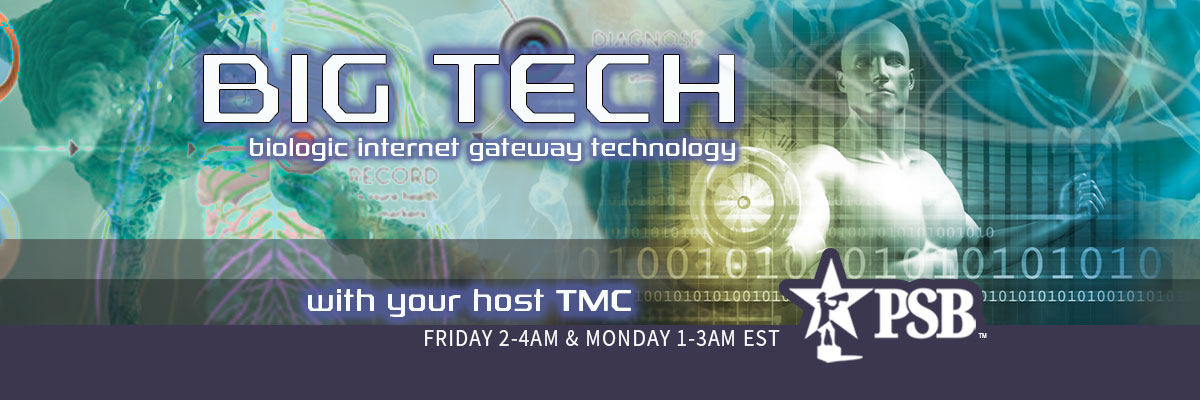 BIG Tech - Biologic Internet Gateway Technology