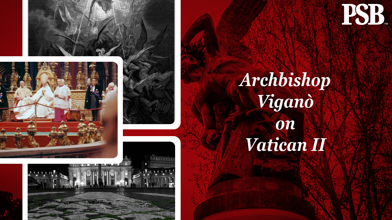 "Archbishop Viganò Exposes Vatican II Heresy, ""Let It Fall Completely and Forget It"""