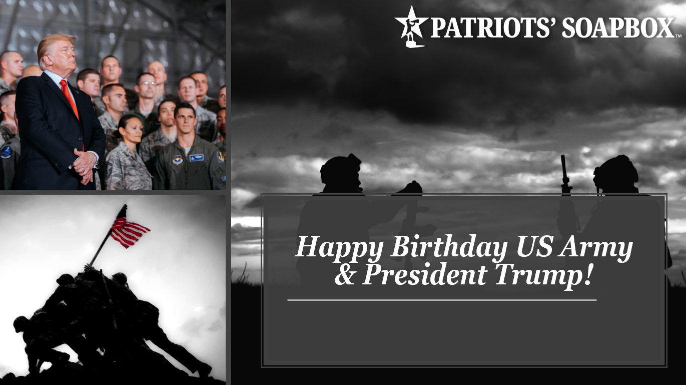 Happy Birthday President Trump & Happy 245th Birthday United States Army!