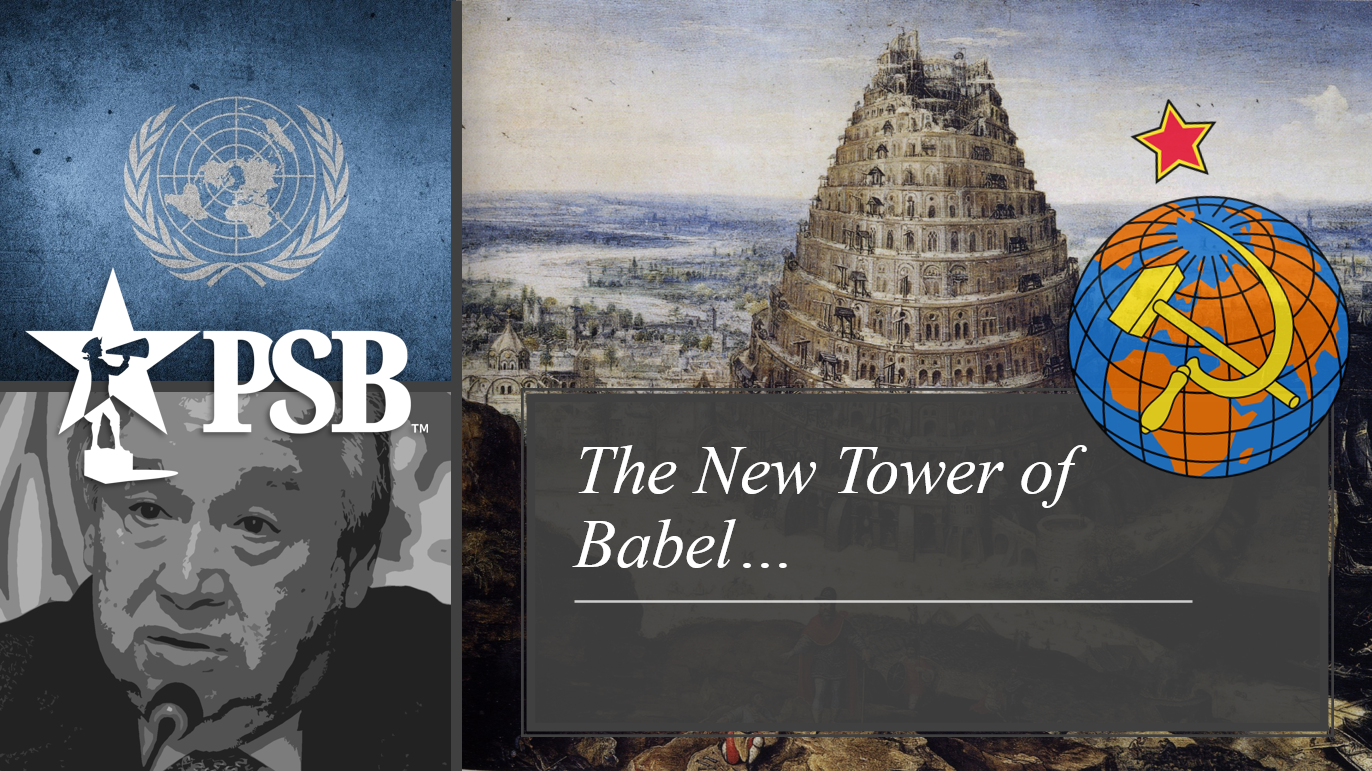 The New Tower of Babel: UN Asks Foreign Nations for More Power & New