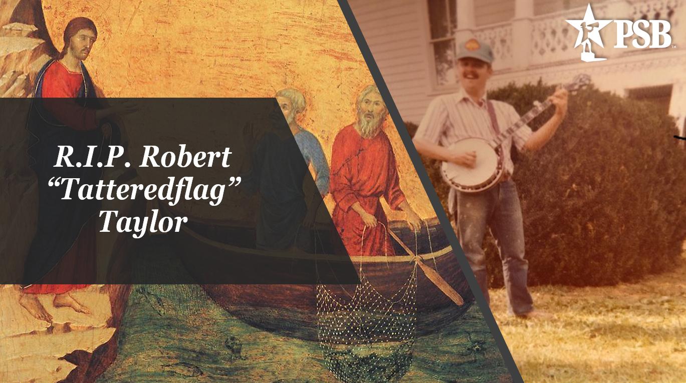 Fishers of Men: Rest in Peace, Robert