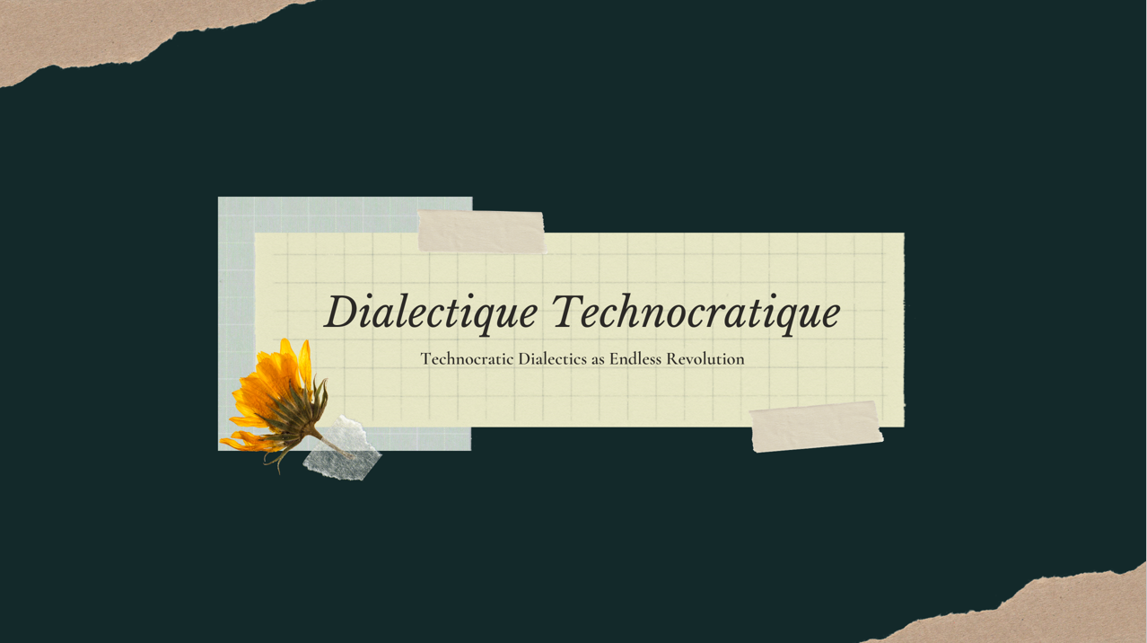 The Relentless Revolution: Dialectique Technocratique