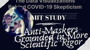 """MIT Study: Anti-Maskers """"Grounded In a More Scientific Rigor"""""""