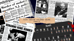 Feds Arrest & Indict Members of Colombo Crime Family in Racketeering Case