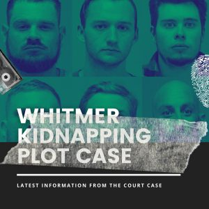 """Latest Updates in the """"Whitmer Kidnapping Plot"""" Sham Case"""